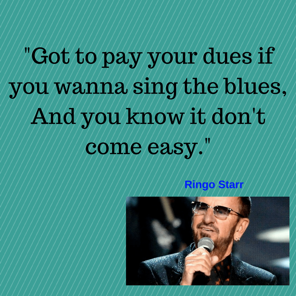 Ringo Starr Paying Your Dues lyric